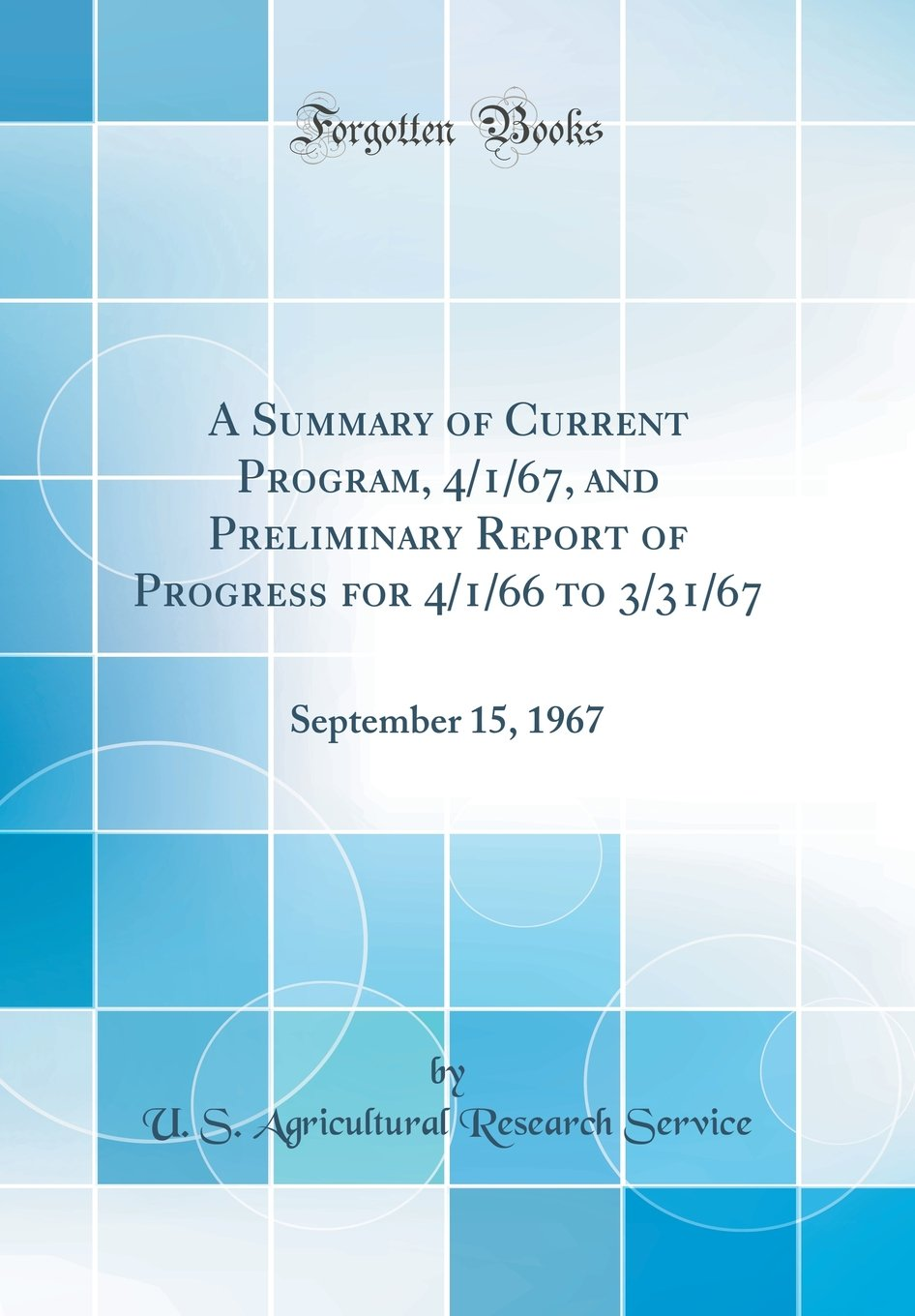A Summary of Current Program, 4/1/67, and Preliminary Report of Progress for 4/1/66 to 3/31/67: September 15, 1967 (Classic Reprint) pdf epub