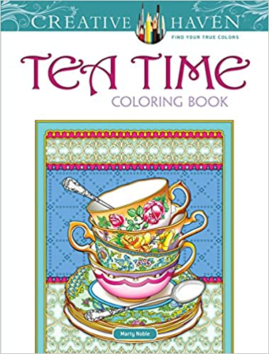 Amazon Creative Haven Tea Time Coloring Book Adult 0800759817467 Marty Noble Books