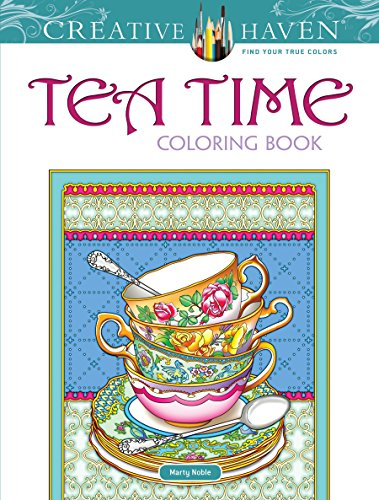 Creative Haven Tea Time Coloring Book (Creative Haven Coloring Books)