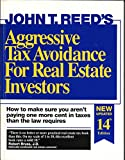 Aggressive Tax Avoidance for Real Estate Investors: How to Make Sure You Aren't...
