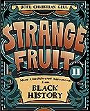 2: Strange Fruit, Volume II: More Uncelebrated Narratives from Black History