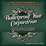 img - for Bulletproof Your Corporation: Limited Liability Company & Limited Partnership book / textbook / text book