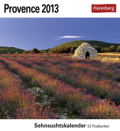 Provence 2013: Sehnsuchts-Kalender. 53 heraustrennbare Farbpostkarten