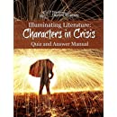 Illuminating Literature: Characters in Crisis, Quiz and Answer Manual