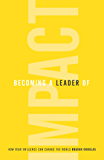 Becoming a Leader of Impact: How Your Influence Can Change the World