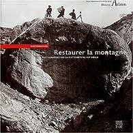 Restaurer la montagne : Photographies des Eaux et Forêts du XIXe siècle par Conseil général Bouches-du-Rhône