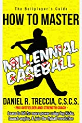 Millennial Baseball: How to Master and Exploit Baseball's Most Successful Swing Kindle Edition