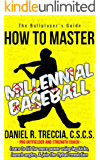 Millennial Baseball: How to Master and Exploit Baseball's Most Successful Swing
