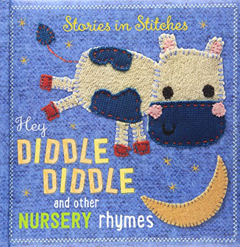 Nursery Rhyme Board Books (Hey Diddle Diddle and Other Nursery Rhymes (Stories in Stitches))