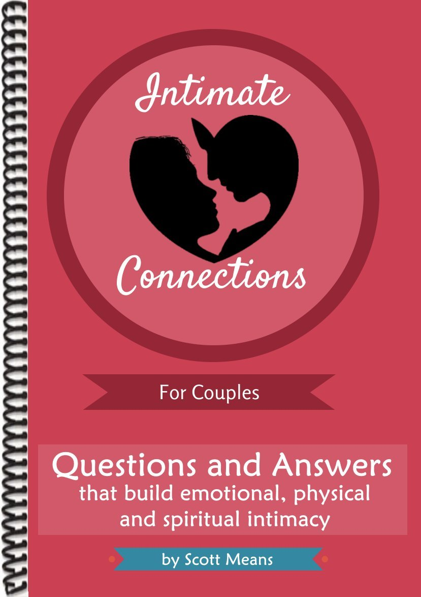 Intimate Connections for Couples (Create conversations that build emotional, physical and spiritual intimacy) PDF