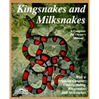 Kingsnakes and Milksnakes (Complete Pet Owner's Manual)