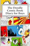 The Doodle Comic Book Diary for Boys (Activity Drawing & Coloring Books)