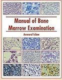 Manual of Bone Marrow Examination, Anwarul Islam, 146691615X