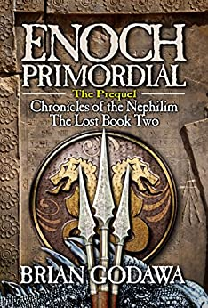 Enoch Primordial (Chronicles of the Nephilim Book 2) by [Godawa, Brian]