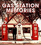 Gas Station Memories (Enthusiast Color Series)