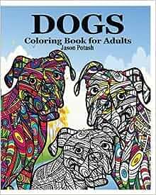 Amazon Dogs Coloring Book For Adults 9781364587529 Jason Potash Books