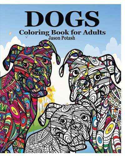 Lazy Dogs An Adult Coloring Book with Fun Simple and Hilarious Dog Drawings Perfect for Beginners and Dog Lovers