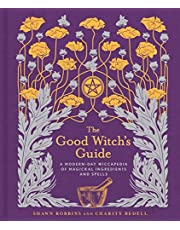 The Good Witch's Guide: A Modern-Day Wiccapedia of Magickal Ingredients and Spells (Volume 2)