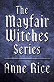 lasher anne rice - The Mayfair Witches Series 3-Book Bundle: Witching Hour, Lasher, Taltos (Lives of Mayfair Witches)