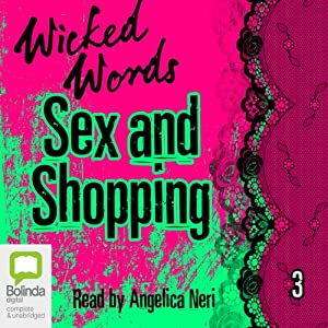 Wicked Words: Sex and Shopping: Book 3 Audiobook