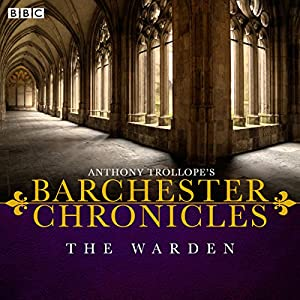 Anthony Trollope's The Barchester Chronicles: The Warden Radio/TV Program