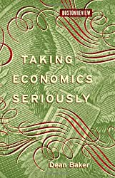 Taking Economics Seriously (Boston Review Books)