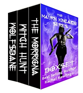 The Maurin Kincaide Series Box Set Books 1-3: The Morrigna, Witch Hunt and Wolfsbane