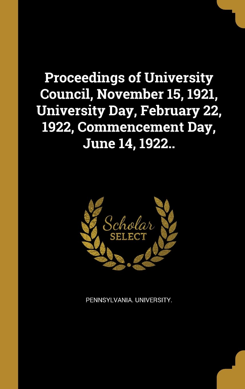 Proceedings of University Council, November 15, 1921, University Day, February 22, 1922, Commencement Day, June 14, 1922.. PDF