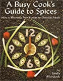 A Busy Cook's Guide to Spices, Linda Murdock, 0970428502