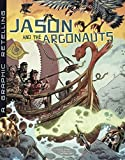 Jason and the Argonauts: A Graphic Retelling (Ancient Myths) (2015-02-01)