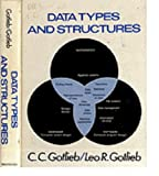 Data Types and Structures, Calvin C. Gotlieb and Leo R. Gotlieb, 013197095X
