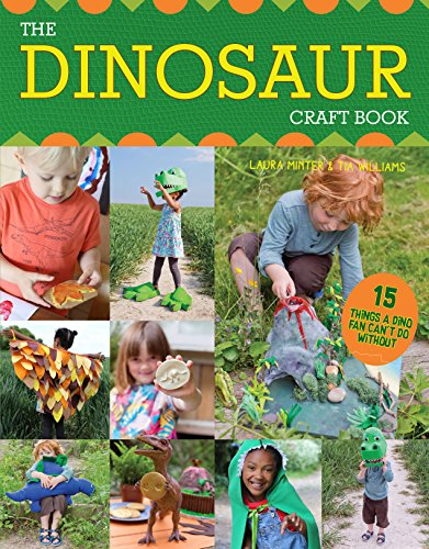 Book Cover: The Dinosaur Craft Book: 15 Things a Dino Fan Can't Do Without