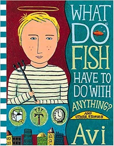 Book What Do Fish Have to Do with Anything?: And Other Stories