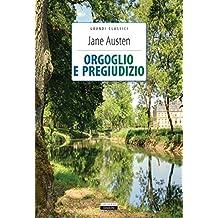 Orgoglio e pregiudizio: Ediz. integrale (Grandi classici) (Italian Edition)