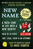 NEW NAME - A FRESH START IN LIFE WITH A NEW IDENTITY - VALID IN 50 STATES - EASY, LEGAL, CHEAP & NO ATTORNEY - 2016 EDITION (Name Change, Disappear, Privacy) ... (HOW TO BOOK AND GUIDE TO AVOID DISASTER 3)