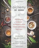img - for Alchemy of Herbs: Transform Everyday Ingredients into Foods and Remedies That Heal book / textbook / text book