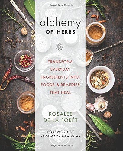 Plant Medicine (Alchemy of Herbs: Transform Everyday Ingredients into Foods and Remedies That Heal)