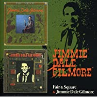 Fair & Square / Jimmie Dale Gilmore