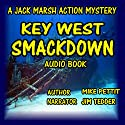 Key West Smackdown: Jack Marsh Audiobook by Mike Pettit Narrated by Jim Tedder