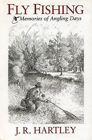 Fly Fishing: Memories of Angling Days (Fly Fishing Memoir Kindle)