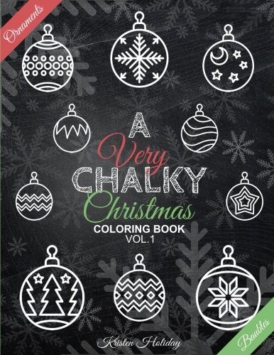 A Very CHALKY Christmas Coloring Book: Ornaments and Baubles Chalkboard Coloring Book (Large Print Coloring Book) (Chalk-style) (Volume 1) PDF