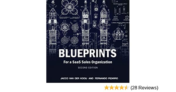 Blueprints for a saas sales organization fernando pizarro jacco blueprints for a saas sales organization fernando pizarro jacco van der kooij 9781548325190 amazon books malvernweather Images