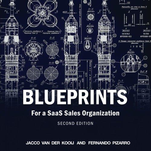 Blueprints for a saas sales organization fernando pizarro jacco blueprints for a saas sales organization fernando pizarro jacco van der kooij 9781548325190 amazon books malvernweather Images