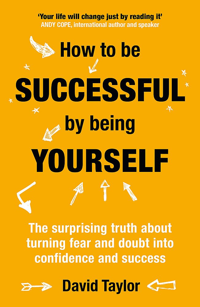 Download How to Be Successful by Being Yourself: The Surprising Truth About Turning Fear and Doubt into Confidence and Success pdf