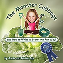 The Monster Cabbage: and How to Write a Story the Fun Way!