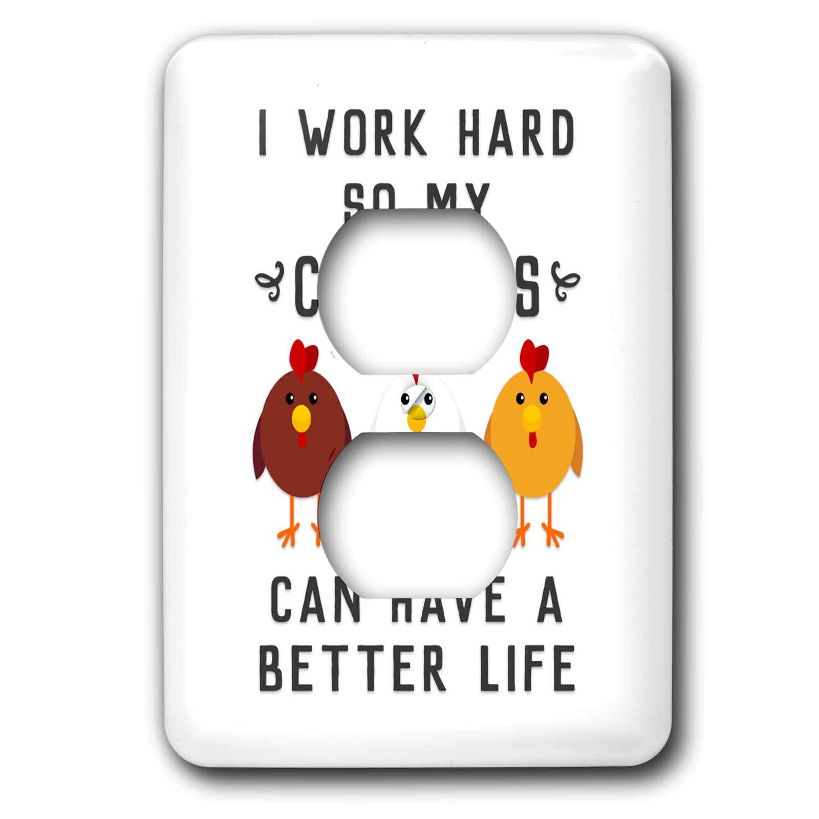 3dRose Janna Salak Designs Text Art - I Work Hard So My Chickens Can Have A Better Life - Light Switch Covers - 2 plug outlet cover (lsp_289656_6)