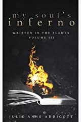 My Soul's Inferno: Written in the Flames (Volume 3) Paperback