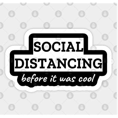 Social Distancing Before It was Cool Sticker: Arts, Crafts & Sewing