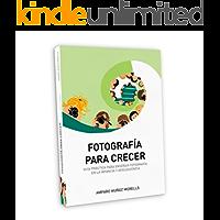 Fotografía para crecer: Guía práctica para enseñar fotografía en la infancia y adolescencia. (ANDANAfoto nº 2)