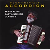Continental Accordion: 18 Relaxing Easy Listening Classics